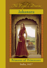 Jahanara: Princess of Princesses (The Royal Diaries)