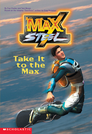 Max Steel: Take It to the Max