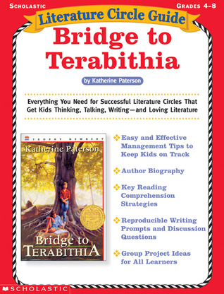 Literature Circle Guide: Bridge to Terabithia: Everything You Need For Successful Literature Circles That Get Kids Thinking, Talking, Writing—and Loving Literature PDF Free Download