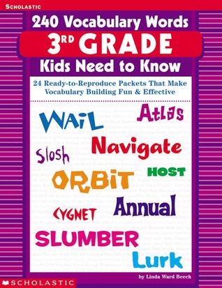 240 Vocabulary Words 3rd Grade Kids Need To Know: 24 Ready-to-Reproduce Packets That Make Vocabulary Building Fun  Effective