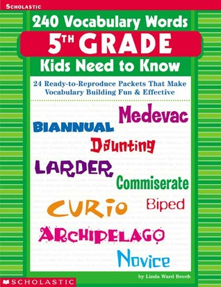 240 Vocabulary Words 5th Grade Kids Need To Know: 24 Ready-to-Reproduce Packets That Make Vocabulary Building Fun  Effective