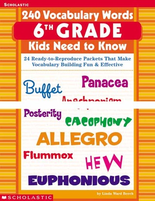 240 Vocabulary Words 6th Grade Kids Need To Know: 24 Ready-to-Reproduce Packets That Make Vocabulary Building Fun  Effective