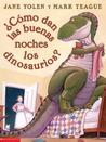 ?Como Dan Las Buenas Noches Los Dinosaurios? by Jane Yolen