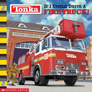 If I Could Drive a Fire Truck! (Tonka)