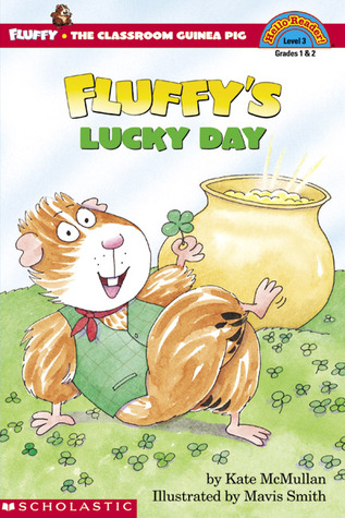 Fluffy's Lucky Day by Kate McMullan