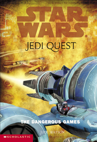 The Dangerous Games (Star Wars: Jedi Quest, #3)