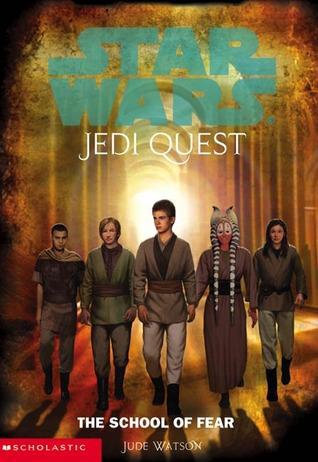 The School of Fear (Star Wars: Jedi Quest, #5)