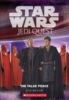 The False Peace (Star Wars: Jedi Quest, #9)