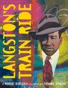 Langston's Train Ride by Robert Burleigh