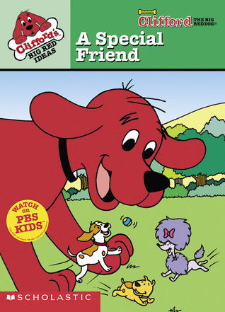 A Special Friend (Clifford's Big Red Ideas, #3)
