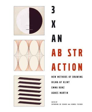 3x Abstraction: New Methods of Drawing-Hilma af Klint, Emma Kunz, and Agnes Martin