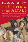 The Stripping of the Altars: Traditional Religion in England, 1400-1580