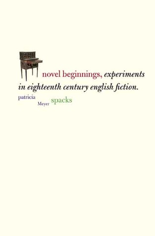 Novel Beginnings by Patricia Meyer Spacks