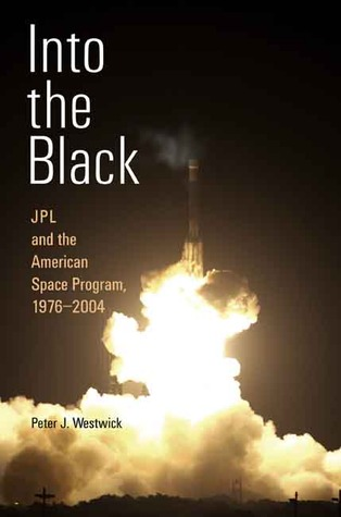 Into the Black by Peter J. Westwick