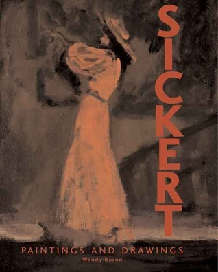 Sickert: Paintings and Drawings
