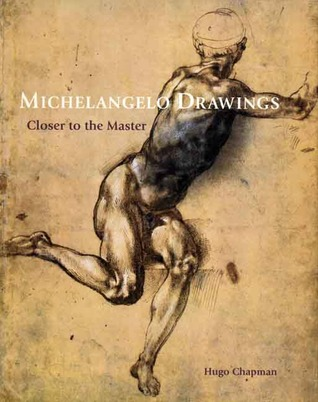 Michelangelo Drawings: Closer to the Master