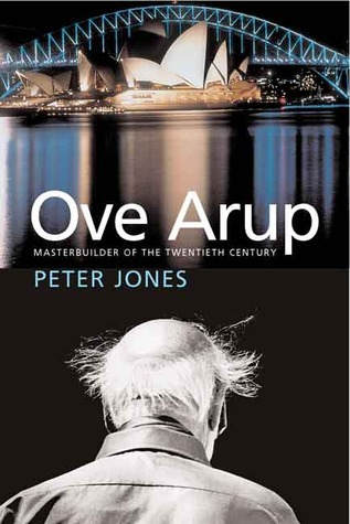 Ove Arup: Masterbuilder of the Twentieth Century