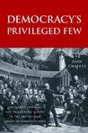 Democracy's Privileged Few: Legislative Privilege and Democratic Norms in the British and American Constitutions
