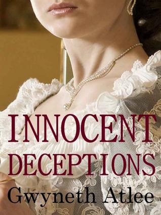 Innocent Deceptions by Gwyneth Atlee