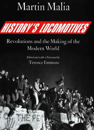 History's locomotives: revolutions and the making of the modern world par Martin Malia