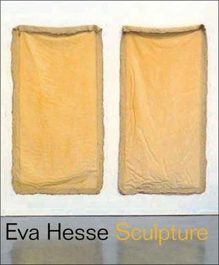 Eva Hesse: Sculpture