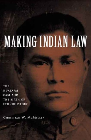 Making Indian Law: The Hualapai Land Case and the Birth of Ethnohistory