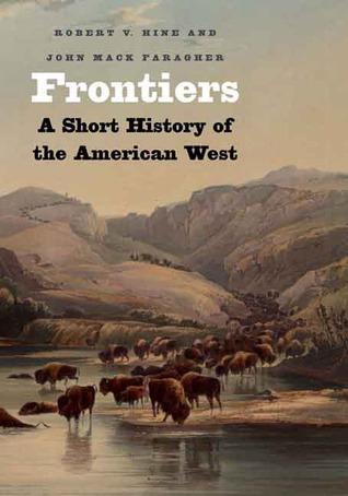 Frontiers: A Short History of the American West Descargue los manuales en ipad