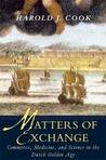 Matters of Exchange by Harold J. Cook