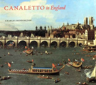 Canaletto in England: A Venetian Artist Abroad, 1746-1755