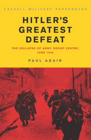 Hitler's Greatest Defeat by Paul Adair