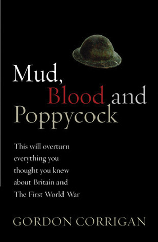 Mud, Blood, and Poppycock: Britain and the Great War