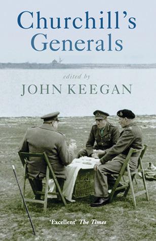 Churchill's Generals by John Keegan