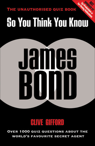 So You Think You Know James Bond