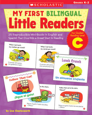 My First Bilingual Little Readers: Level C: 25 Reproducible Mini-Books in English and Spanish That Give Kids a Great Start in Reading