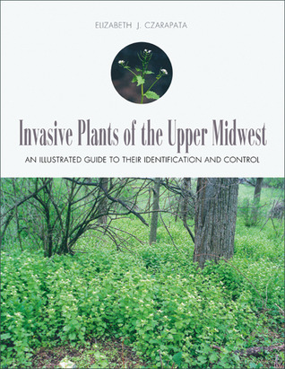 Invasive Plants of the Upper Midwest: An Illustrated Guide to Their Identification and Control Libros electrónicos móviles para descargar