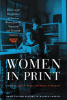 Women in Print: Essays on the Print Culture of American Women from the Nineteenth and Twentieth Centuries (Print Culture History in Modern America): Essays ... (Print Culture History in Modern America)