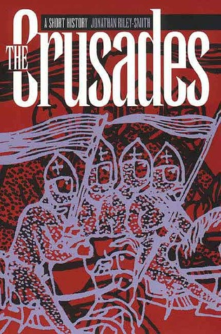 The Crusades by Jonathan Riley-Smith