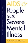 AIDS and People with Severe Mental Illness: A Handbook for Mental Health Professionals