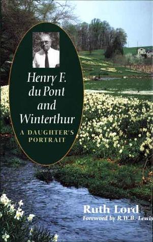 Henry F. du Pont and Winterthur: A Daughter's Portrait