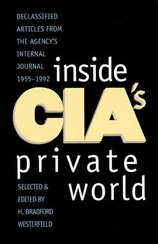 Inside CIA's Private World by H. Bradford Westerfield