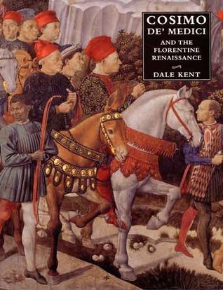 Cosimo de' Medici and the Florentine Renaissance: The Patron`s Oeuvre