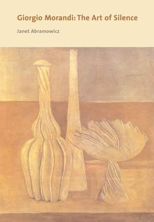 Giorgio Morandi: The Art of Silence