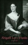 The Letters of Abigaill Levy Franks, 1733–1748
