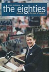 The Eighties: America in the Age of Reagan