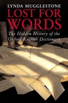 Lost for Words: The Hidden History of the Oxford English Dictionary
