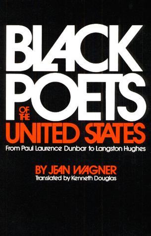 Black Poets of the United States: From Paul Laurence Dunbar to Langston Hughes