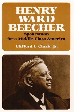 Henry Ward Beecher: Spokesman for a Middle-Class America