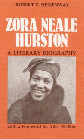 Zora Neale Hurston A Literary Biography By Robert E Hemenway