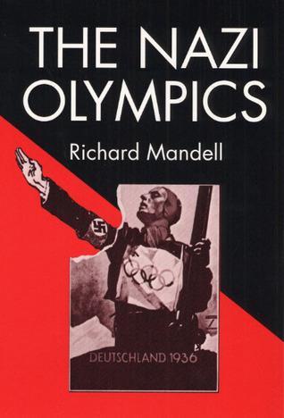 Ebook The Nazi Olympics by Richard D. Mandell read!
