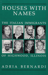 Houses with Names: The Italian Immigrants of Highwood, Ill.